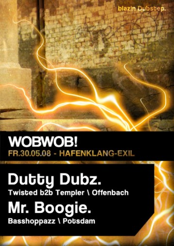 WobWob! presents: Dutty Dubz + Mr. Boogie