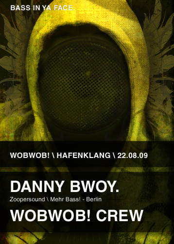 WobWob! presents: Danny Bwoy