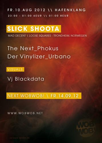 WobWob! presents: Slick Shoota